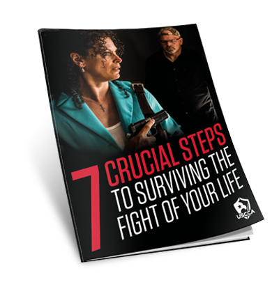 USCCA 7 Crucial Steps To Surviving The Fight Of Your Life